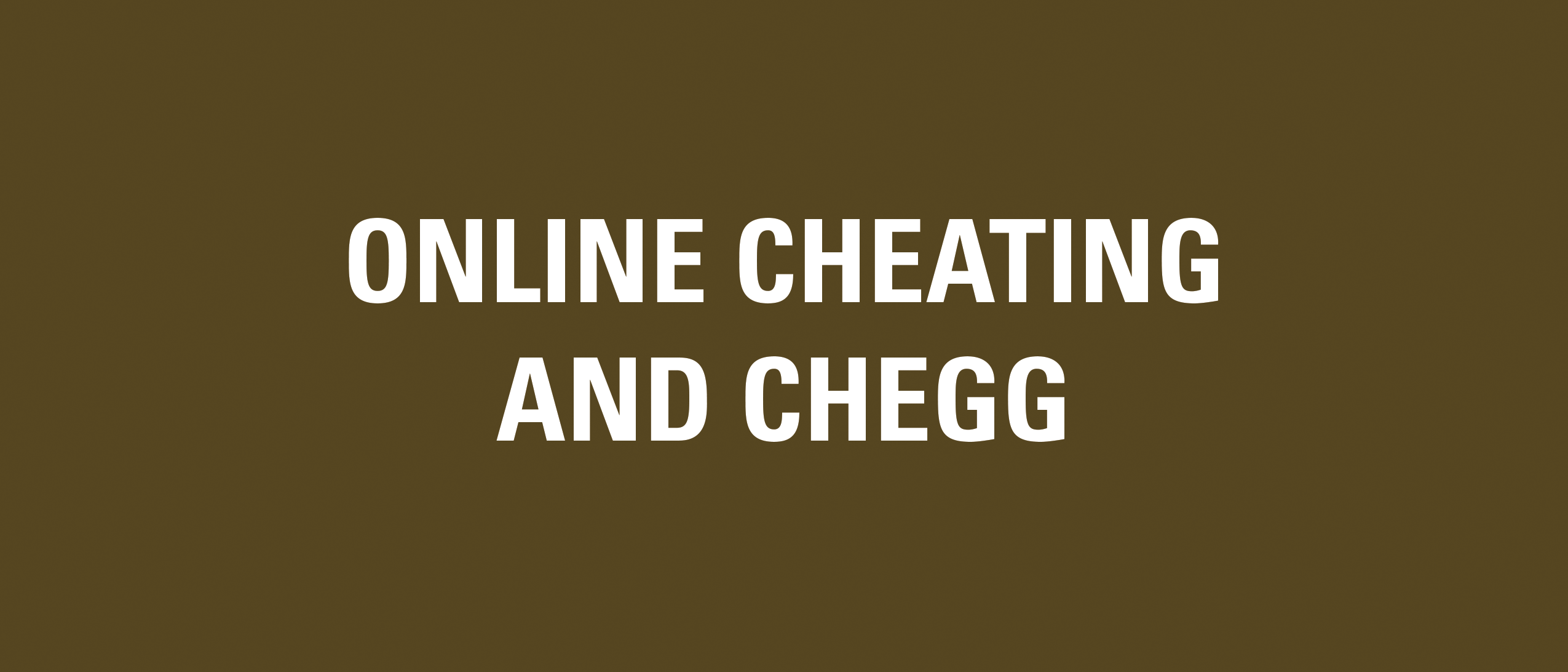 Online Cheating and Chegg