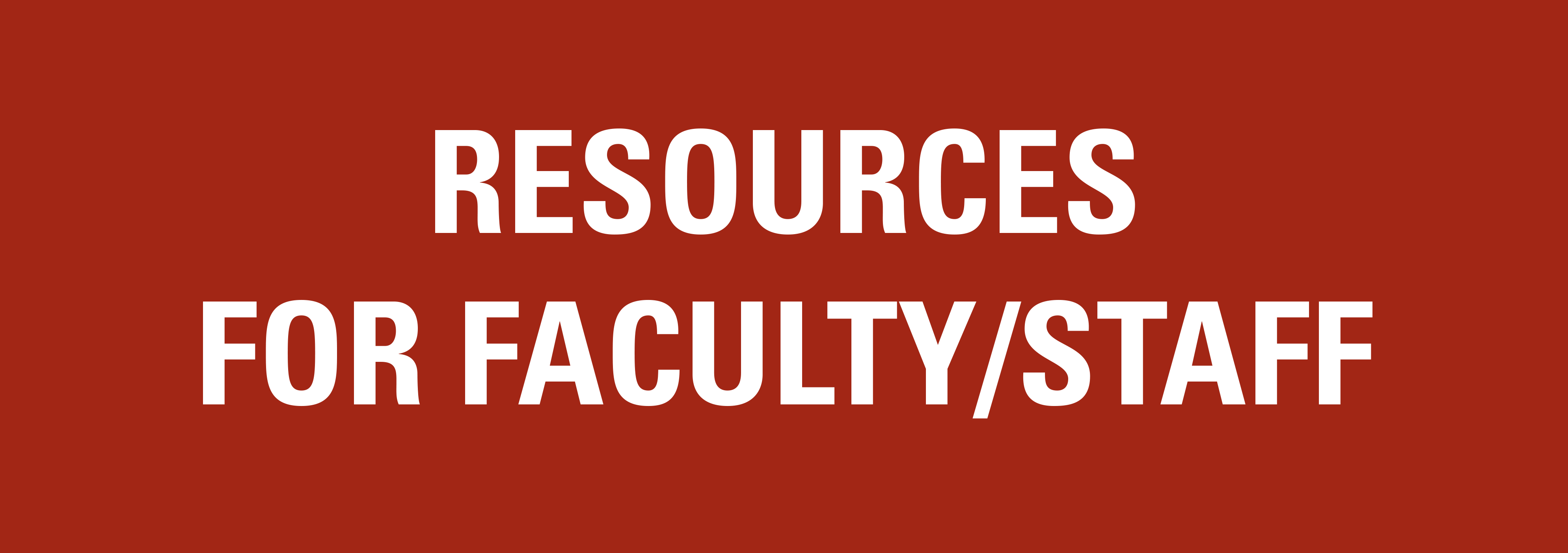 Resources for Faculty/Staff