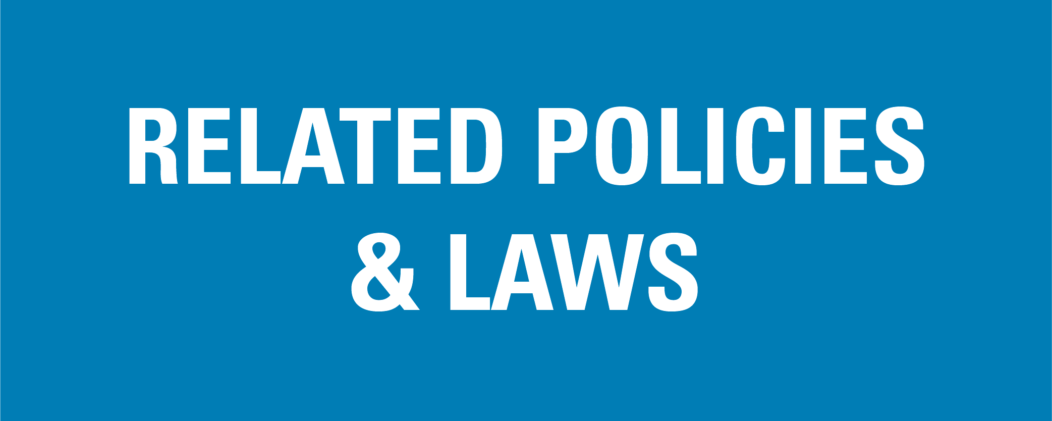 Related Policies and Laws
